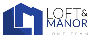 Loft & Manor Home Team